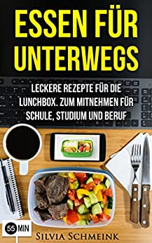 essen f r unterwegs leckere rezepte f r die lunchbox zum mitnehmen f r schule studium und. Black Bedroom Furniture Sets. Home Design Ideas