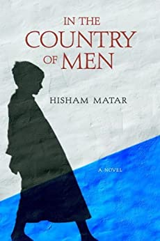 In the Country of Men: A Novel by [Matar, Hisham]