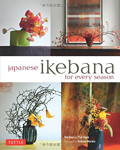 Japanese Ikebana for Every Season: