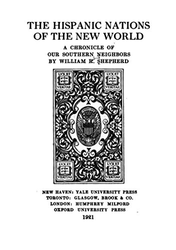 The Hispanic Nations of the New World, a Chronicle of Our Southern ()
