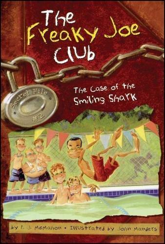 The Case of the Smiling Shark: Secret File #2 (The Freaky Joe Club) pdf epub