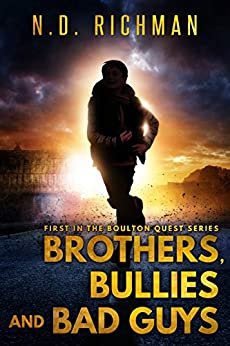 Brothers, Bullies and Bad Guys: First in the Boulton Quest Series by [Richman, ND]