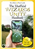 The Unofficial Wizards Unite Handbook: The best tips and tricks