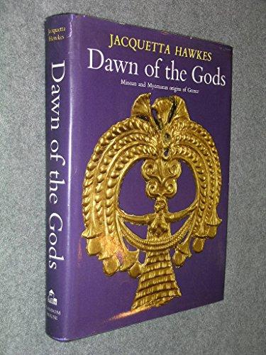(Dawn of the Gods: Minoan and Mycenaean Origins of Greece)