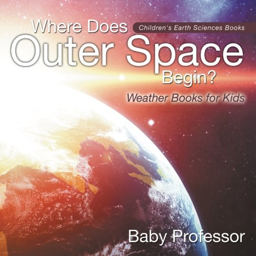 Read Online Where Does Outer Space Begin? - Weather Books for Kids  Children's Earth Sciences Books pdf