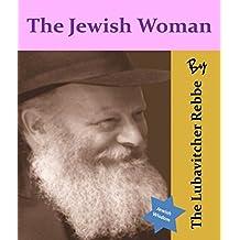 The Jewish Woman by The Lubavitcher Rebbe (Jewish Wisdom Collection)