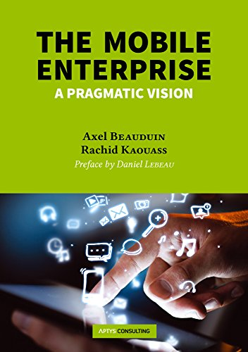 The Mobile Enterprise: A pragmatic vision by [Beauduin, Axel, Kaouass, Rachid]