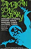 img - for Jamaican Song and Story: Annancy Stories, Digging Sings, Ring Tunes, and Dancing Tunes book / textbook / text book