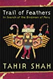 Trail of Feathers, Tahir Shah, 0297645927