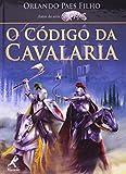 img - for O C digo da Cavalaria (Em Portuguese do Brasil) book / textbook / text book