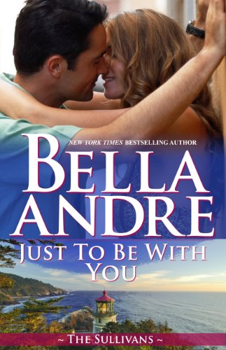 Just To Be With You (Seattle Sullivans) (The Sullivans Book 12) cover