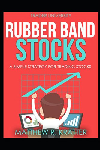 Pdf Download Rubber Band Stocks A Simple Strategy For Trading