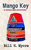 Mango Key: A Mango Bob Adventure (Volume 1)