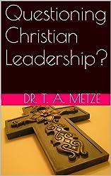 Questioning Christian Leadership?