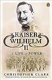 kaiser wilhelm ii of germany - Kaiser Wilhelm II: A Life in Power