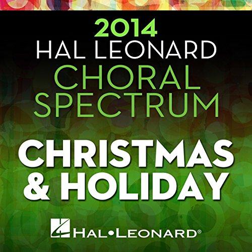 2014 Hal Leonard Choral Spectrum Christmas & Holiday (Choral Music Leonard Hal)