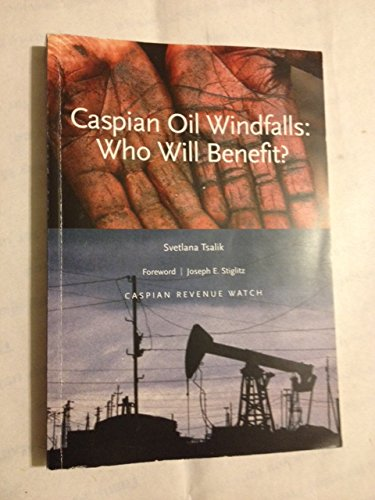 Download Caspian Oil Windfalls: Who Will Benefit PDF