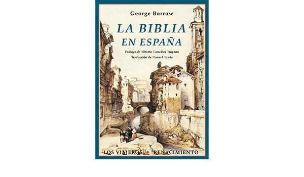 La Biblia en España. Traducción de Manuel Azaña. Prólogo de Alberto González ...: Amazon.es: BORROW, George.-: Libros