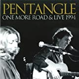 One More Road & Live 1994 by Pentangle (2007-05-27)