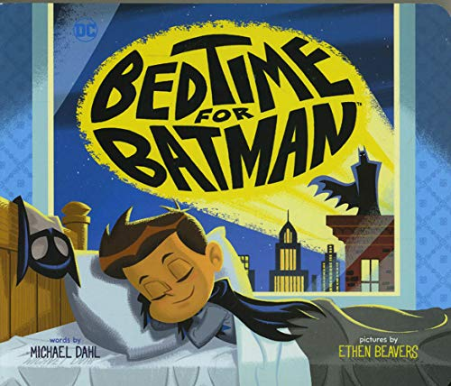 Bedtime for Batman (DC Super Heroes) -