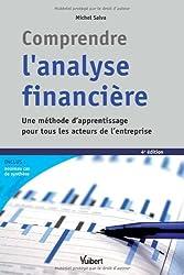 Comprendre l'analyse financière - Une méthode d apprentissage pour tous les acteurs de l entreprise