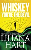 Whiskey, You're The Devil (An Addison Holmes Mystery) (Addison Holmes Mysteries) (Volume 4)