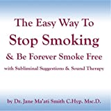 The Easy Way to Stop Smoking & Be Forever Smoke Free with Subliminal Suggestion & Sound Therapy