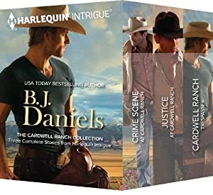 B.J. Daniels The Cardwell Ranch Collection