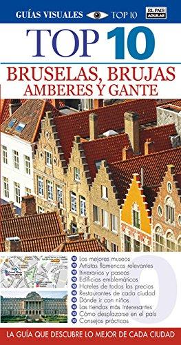 Bruselas, Brujas, Amberes Y Gante. Top 10. Guías Visuales