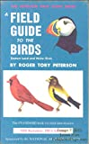 Field Guide to the Birds, Peterson, Roger T., 0395080835
