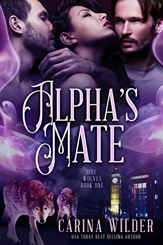 Alpha's Mate (Dire Wolves of London Book 1) ()