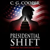 Presidential Shift: Corps Justice, Book 4   C.G. Cooper