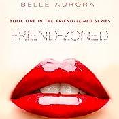 Friend-Zoned | Belle Aurora