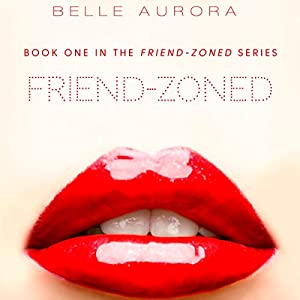 Friend-Zoned Audiobook