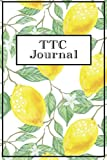 TTC Journal: Get pregnant faster with this Conception Planner / Conception Journal / TTC Notebook with 12 cycles of fertility tracking charts, tips ... conception, and lined pages for journaling
