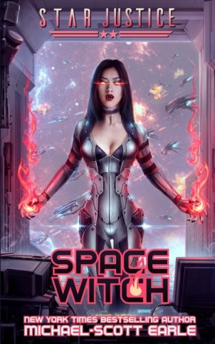 Space Witch: A Paranormal Space Opera Adventure (Star Justice) (Volume 2)