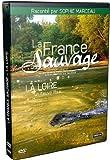 La France sauvage - loire, un fleuve libre
