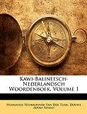 img - for Kawi-Balineesch-Nederlandsch Woordenboek, Volume 1 (Dutch Edition) book / textbook / text book