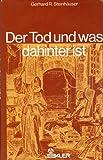 img - for Der Tod und was dahinter ist: Auf den Spuren der Unsterblichkeit (German Edition) book / textbook / text book