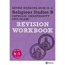 Revise Edexcel GCSE (9-1) Religious Studies B, Catholic Christianity & Islam Revision Workbook: for the 9-1 exams