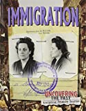 img - for Immigration (Uncovering the Past: Analyzing Primary Sources) book / textbook / text book
