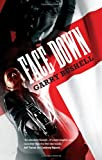Face Down, Garry Bushell, 190756554X