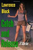 Catch and Release, Lawrence Block, 1492811785
