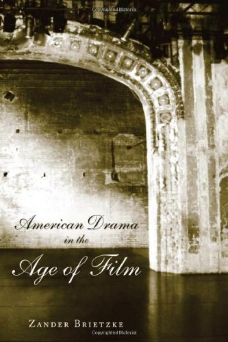 American Drama in the Age of Film