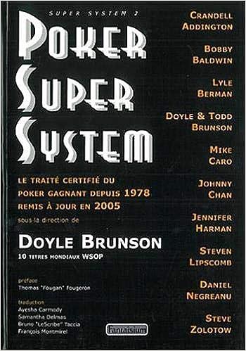 Poker Super System: Amazon.fr: Brunson, Doyle: Livres