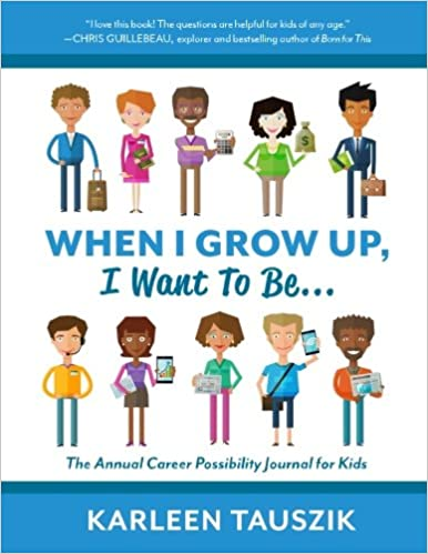 When I Grow Up, I Want To Be...: The Annual Career Possibility Journal For Kids Download Pdf