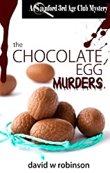 The Chocolate Egg Murders (#7 - Sanford Third Age Club Mystery)