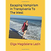Escaping Vampirism in Transylvania To The West