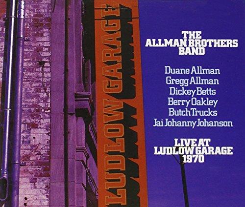 Allman Brothers Band - Live at Ludlow Garage 1970 - Zortam Music
