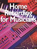Home Recording for Musicians, Craig Anderton, 0825615003
